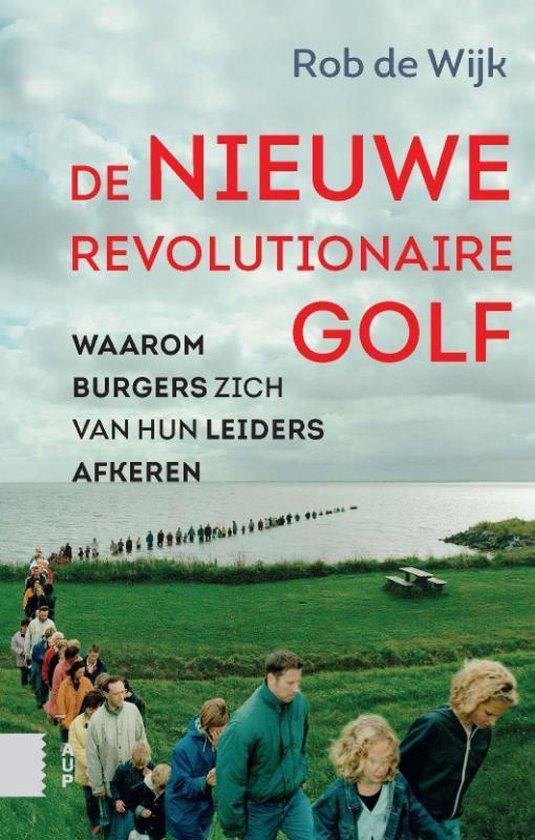 Boek cover De nieuwe revolutionaire golf van Rob de Wijk (Paperback)