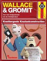 Wallace & Gromit. Knettergoeie Knutselconstructies