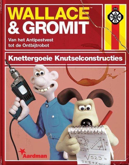 Wallace & Gromit. Knettergoeie Knutselconstructies - Derek Smith |