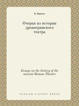 Essays on the History of the Ancient Roman Theatre