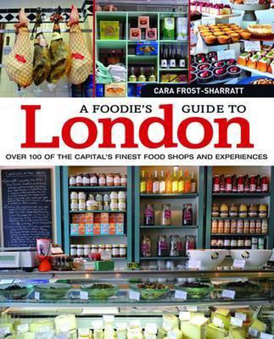 Boek cover A Foodies Guide to London van Cara Frost-Sharratt (Paperback)