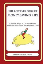 The Best Ever Book of Money Saving Tips