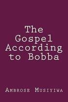 The Gospel According to Bobba