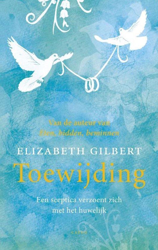 Toewijding - Elizabeth Gilbert | Fthsonline.com