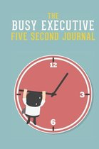 The Busy Executive Five Second Journal