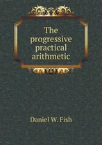 The Progressive Practical Arithmetic