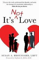 It's Not Love