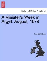 A Minister's Week in Argyll. August, 1879