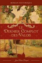 Le dernier complot des Valois