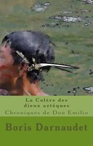 La Colere Des Dieux Azteques Version Poche