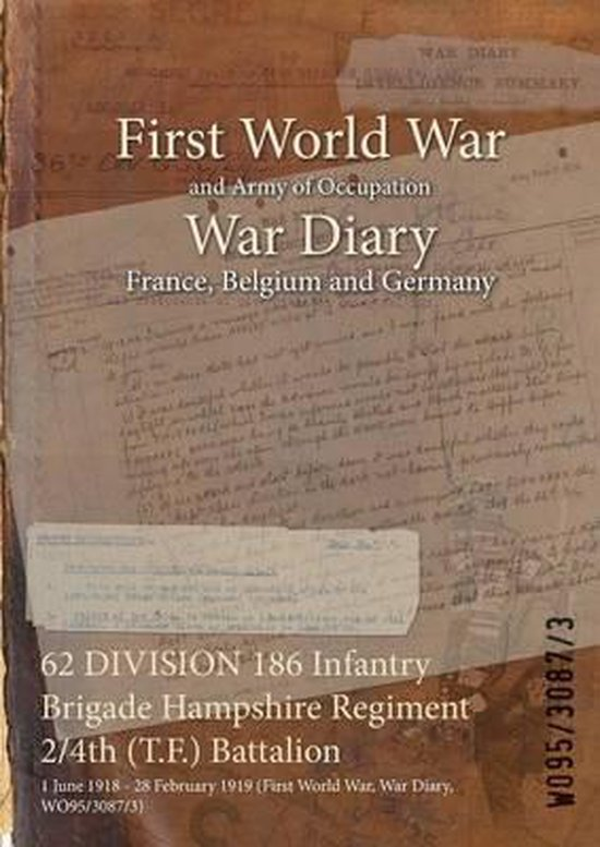62 DIVISION 186 Infantry Brigade Hampshire Regiment 2/4th (T.F.) Battalion
