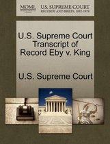 U.S. Supreme Court Transcript of Record Eby V. King