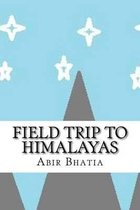 Field Trip to Himalayas