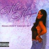 Mama Don'T Take No S***