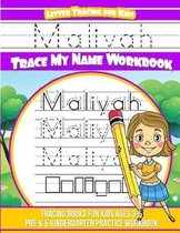 Maliyah Letter Tracing for Kids Trace My Name Workbook