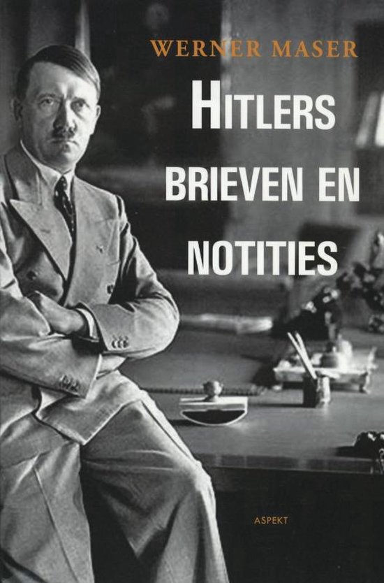 Hitlers Brieven en notities - W. Maser |