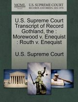 The U.S. Supreme Court Transcript of Record Gothland