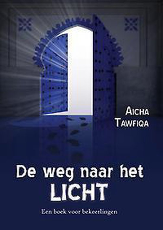 De weg naar het licht - Een boek voor bekeerlingen - Aicha Tawfiqa |