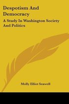Despotism and Democracy: a Study in Wash