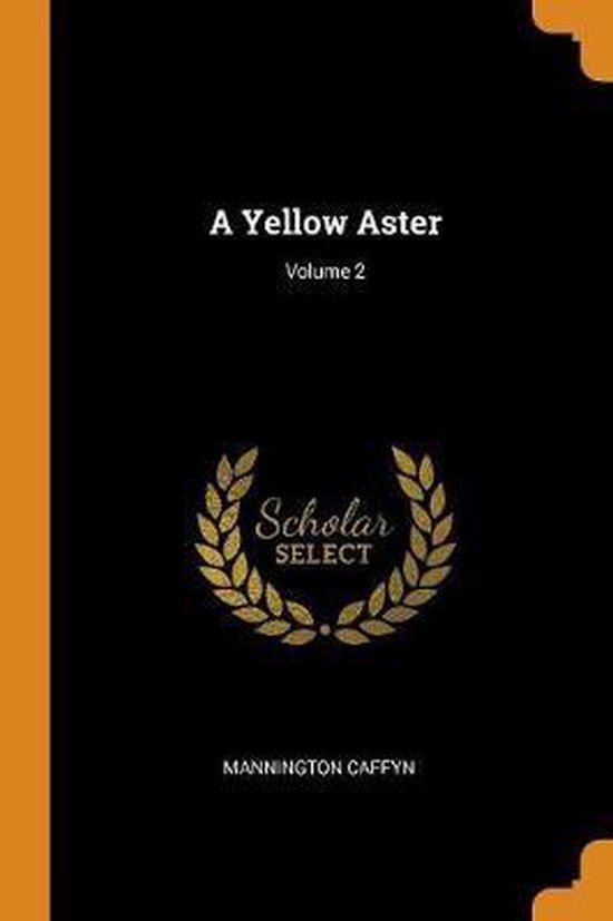 A Yellow Aster; Volume 2