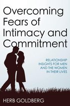 Overcoming Fears of Intimacy and Commitment