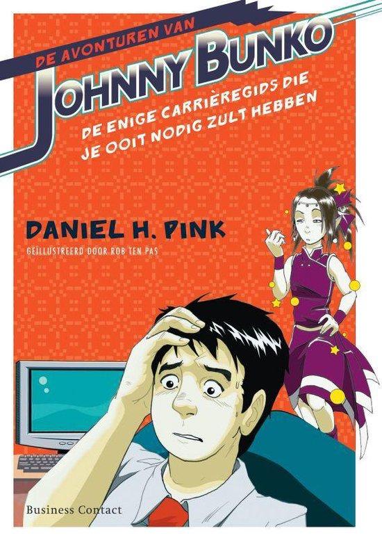 De avonturen van Johnny Bunko - Daniel H. Pink |