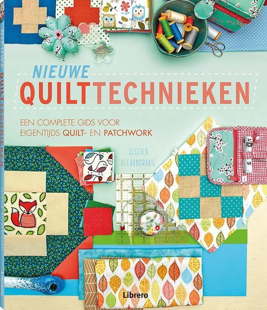 Nieuwe quilttechnieken - Jessica Alexandrakis |