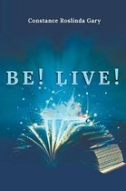 Be! Live!