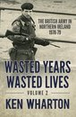 Wasted Years, Wasted Lives Volume 2