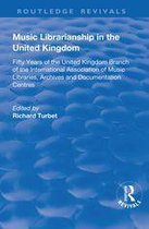 Music Librarianship in the UK: