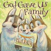 Boek cover God Gave Us Family van Lisa Tawn Bergren