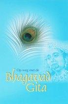 Op Weg Met De Bhagavad Gita Deel 1 En 2