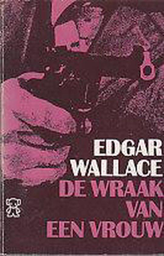 Wraak van een vrouw - Wallace, Edgar |
