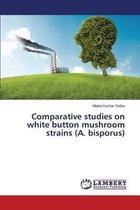 Comparative Studies on White Button Mushroom Strains (A. Bisporus)
