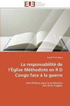 La Responsabilit� de L �glise M�thodiste En R D Congo Face � La Guerre