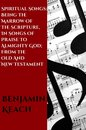 Spiritual Songs From The Old and New Testament
