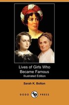 Lives of Girls Who Became Famous (Illustrated Edition) (Dodo Press)