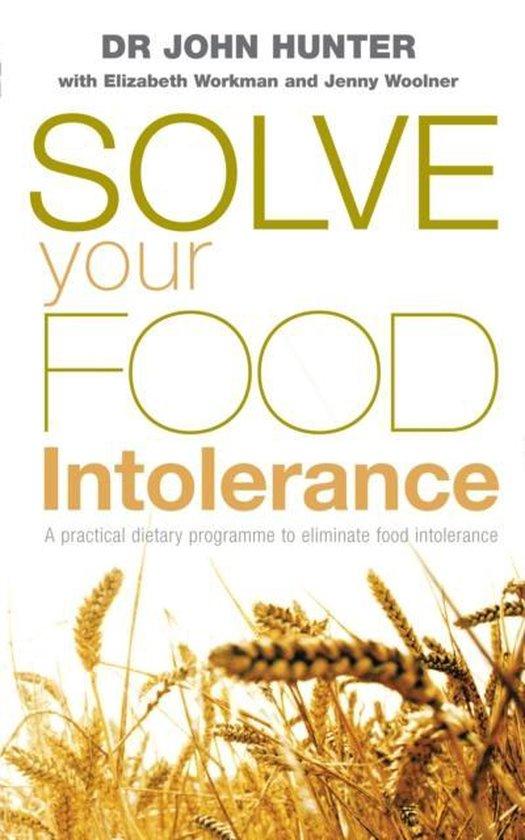   Solve Your Food Intolerance, Dr. John Hunter