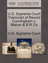 U.S. Supreme Court Transcript of Record Cunningham V. Macon & B R Co