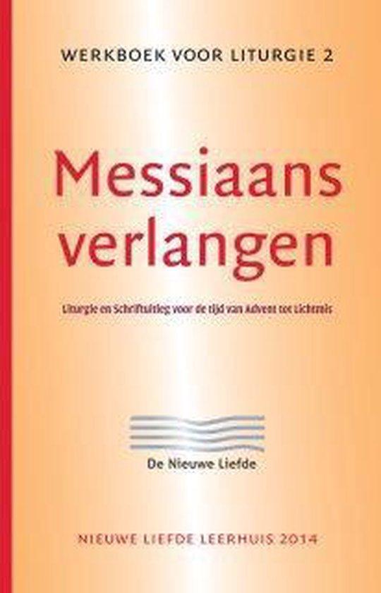 Messiaans verlangen. Liturgie en Schriftuitleg voor de tijd van Advent tot Lichtmis. Werkboek voor liturgie 2 - Huub Oosterhuis |