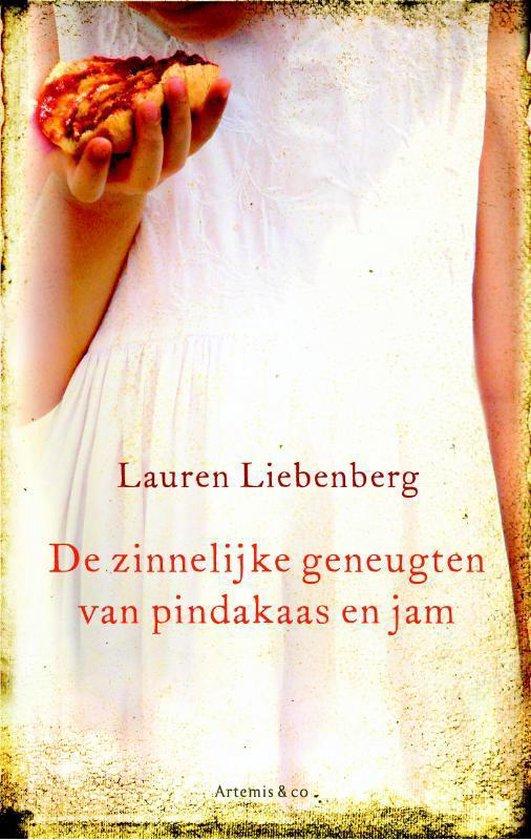 De Zinnelijke Geneugten Van Pindakaas En Jam - Lauren Liebenberg   Fthsonline.com