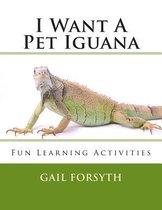 I Want a Pet Iguana