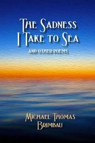 The Sadness I Take to Sea and Other Poems