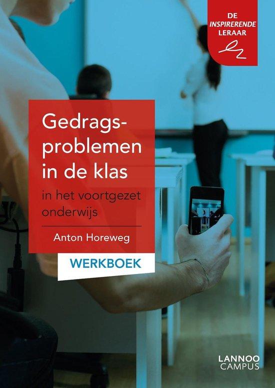 Gedragsproblemen in de klas in het voortgezet onderwijs: werkboek - Anton Horeweg | Readingchampions.org.uk