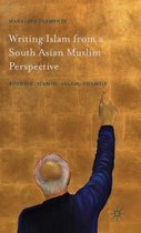 Writing Islam from a South Asian Muslim Perspective