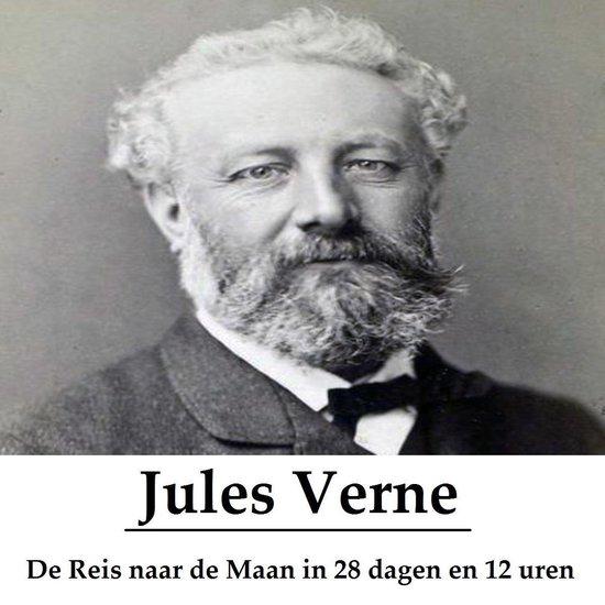 Classics in European Languages - De Reis naar de Maan in 28 dagen en 12 uren (geïllustreerd) - Jules Verne |