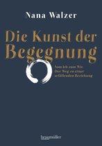 Boek cover Die Kunst der Begegnung van Walzer, Nana