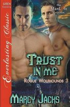 Trust in Me [Rogue Wolfhounds 3] (Siren Publishing Everlasting Classic Manlove)