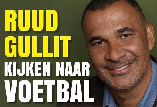 Kijken naar voetbal - dwarsligger (compact formaat) - Ruud Gullit |