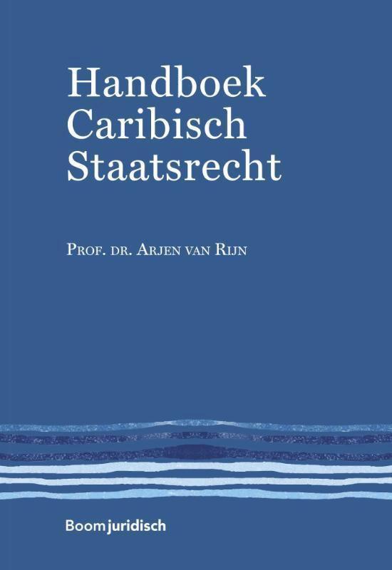 Handboek Caribisch Staatsrecht - A.B. van Rijn  